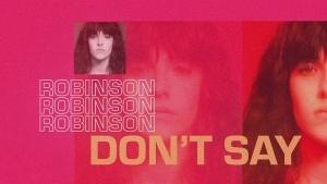 Robinson - Don't Say | Musik | Was is hier eigentlich los?