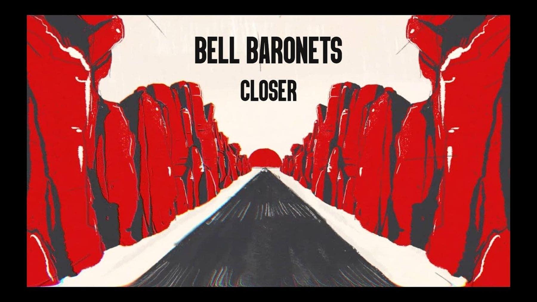 Bell Baronets - Closer | Musik | Was is hier eigentlich los?