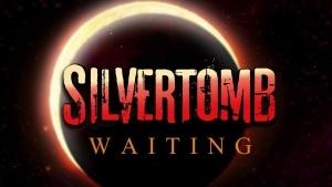 Silvertomb - Waiting | Musik | Was is hier eigentlich los?