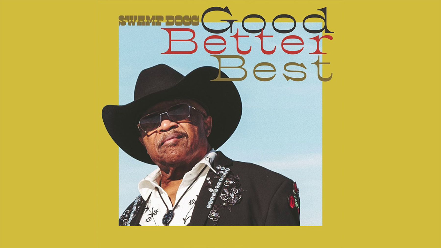 Swamp Dogg - Good, Better, Best | Musik | Was is hier eigentlich los?