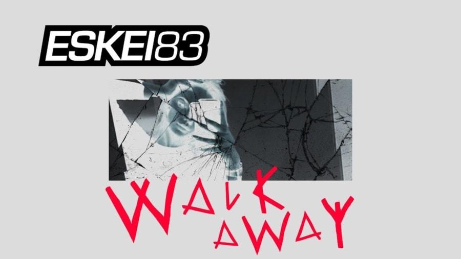ESKEI83 - Walk away   Musik   Was is hier eigentlich los?