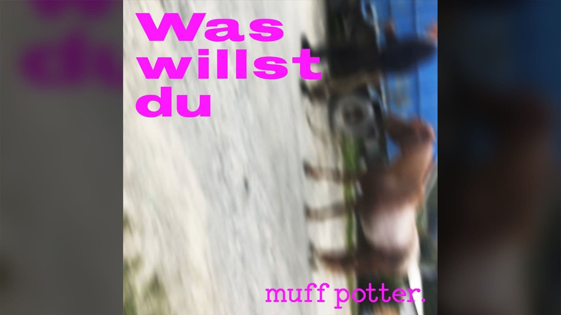 Muff Potter - Was willst du | Musik | Was is hier eigentlich los?