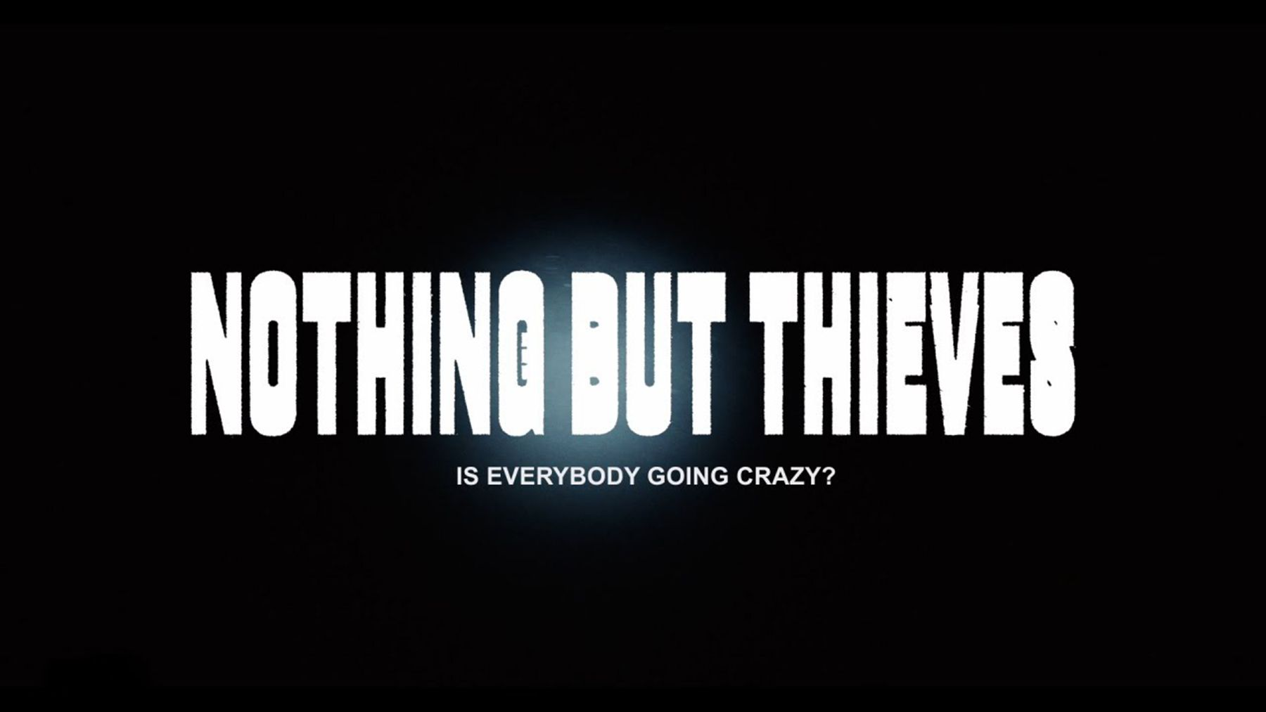 Nothing But Thieves - Is Everybody Going Crazy? | Musik | Was is hier eigentlich los?