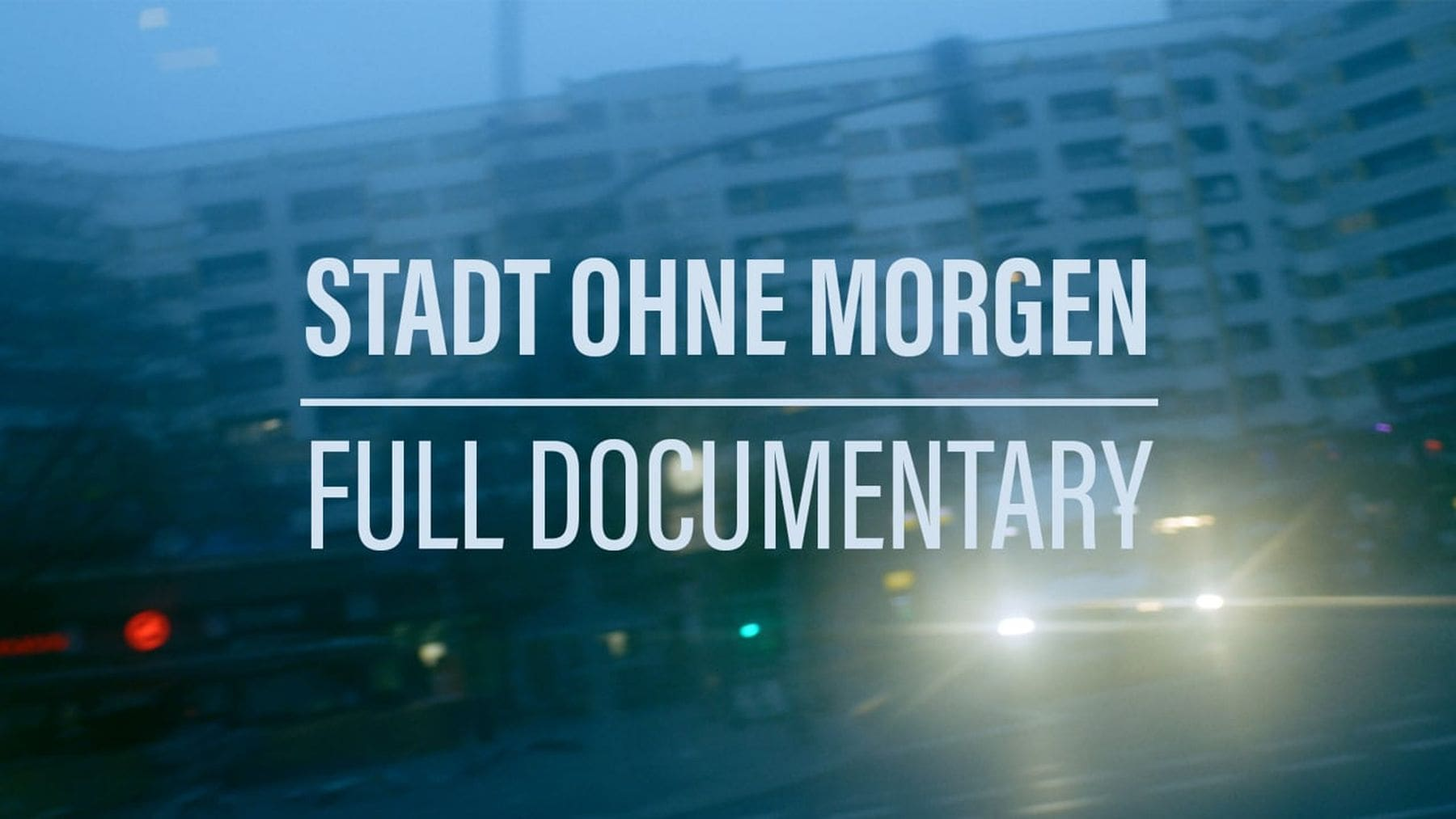 Dokumentation: Stadt ohne Morgen | Zeitgeschichte | Was is hier eigentlich los?