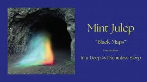 Mint Julep - Black Maps | Musik | Was is hier eigentlich los?