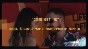 Hugel & Dawty Music feat. Preston Harris - Come Get Me | Musik | Was is hier eigentlich los?