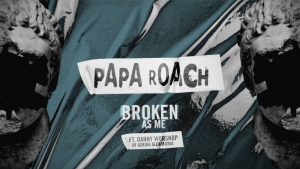 Papa Roach - Broken As Me feat. Danny Worsnop | Musik | Was is hier eigentlich los?