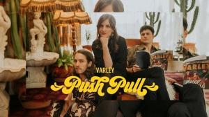 Varley - Push Pull | Musik | Was is hier eigentlich los?