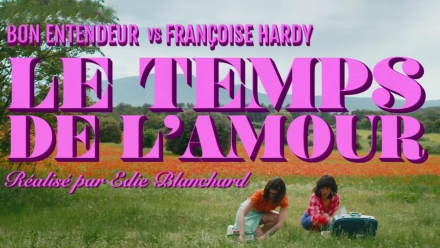 Bon Entendeur vs Françoise Hardy - Le temps de l'amour | Musik | Was is hier eigentlich los?