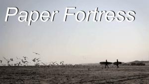Paper Fortress oder auch: carpe motherfucking diem | Was gelernt | Was is hier eigentlich los? | wihel.de
