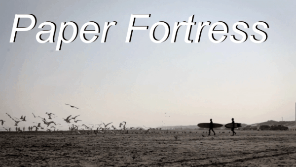 Paper Fortress oder auch: carpe motherfucking diem